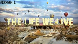 """The Life We Live""(Hiphop Instrumental)(Produced by Ferhan C)"