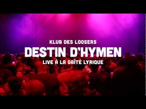 Klub Des Loosers Destin D'hymen video