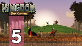 SWAPPING MOUNTS ONCE AGAIN - Kingdom Two Crowns Gameplay: Part 5