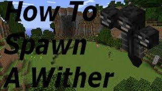 Minecraft 1.8.1 How To Spawn A Wither