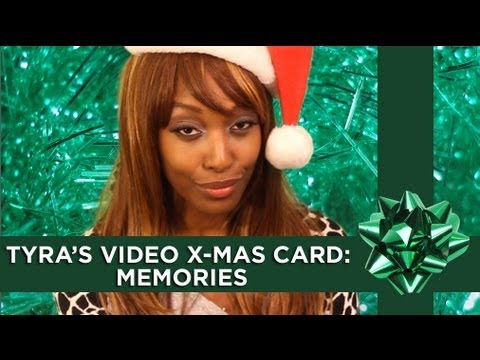 Tyra s video X-Mas Card: Memories