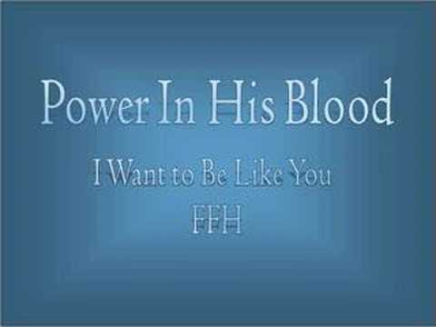 Ffh - Power In His Blood