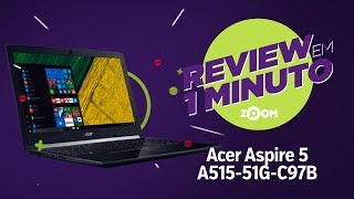 Notebook Acer Aspire 5 A515-51G-C97B - Análise   REVIEW EM 1 MINUTO - ZOOM