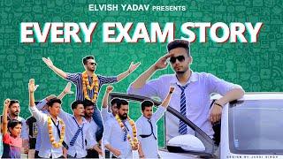 EVERY EXAM STORY - ELVISH YADAV