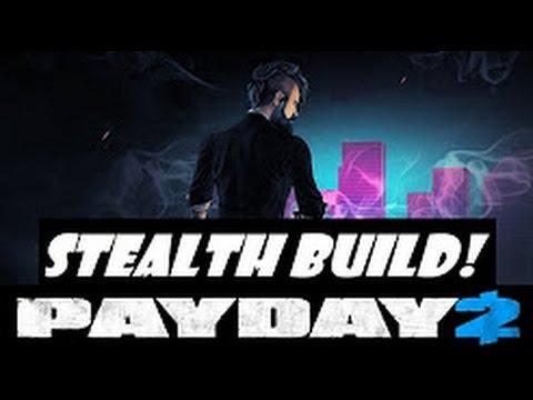 САМЫЙ ЛУЧШИЙ БИЛД ДЛЯ СТЕЛСА ► Payday 2 ► BEST STEALTH BUILD