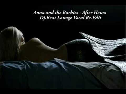 Anna And The Barbies - After Hours (Dj.Beat Vocal Re-Edit)