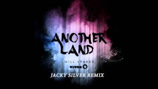 Will Sparks - Another Land (Jacky Silver Remix)