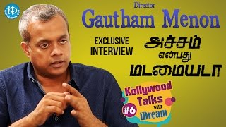 Director Gautham Menon Exclusive Interview || Kollywood Talks With iDream #6 || #Gauthammenon