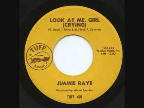 Look At Me Girl (I'm Crying)- Jimmie Raye