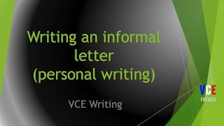 Writing an informal letter (personal writing) - French VCE text types
