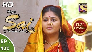Mere Sai - Ep 420 - Full Episode - 3rd May, 2019