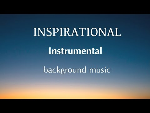 Soft Inspirational Background Music for Videos & Presentation