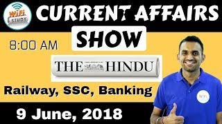 8:00 AM - CURRENT AFFAIRS SHOW 9th June | RRB ALP/Group D, SBI Clerk, IBPS, SSC, KVS, UP Police