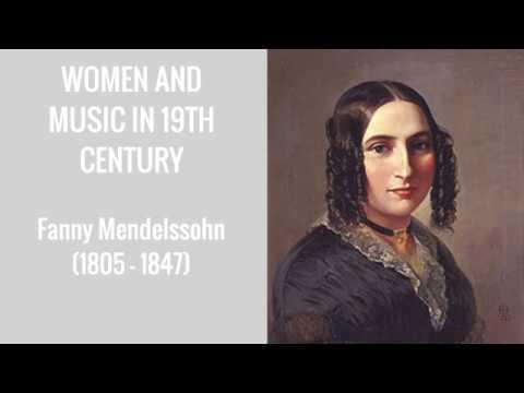 Women and Music in 19th Century: Fanny Mendelssohn