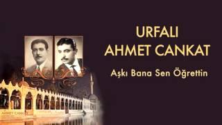Urfal Ahmet Cankat  Ak Bana Sen rettin   Urfal Ahm