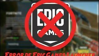 Epic Games Launcher ERROR no se abre [AYUDA]