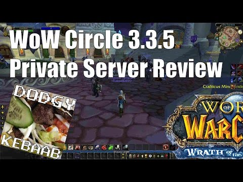 WoW Circle Private Server Review - WOTLK 3.3.5