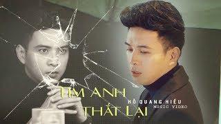 Tim Anh Th?t L?i - H? Quang Hi?u | Official Music Video (4K)