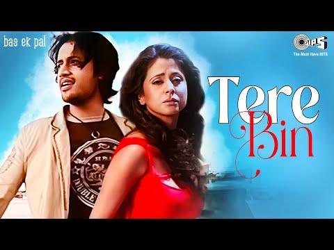 Tere Bin - Bas Ek Pal | Sanjay Suri, Urmila Matondkar, Juhi Chawla & Jimmy Shergill | Atif Aslam video