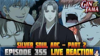 "Gintama: Silver Soul Arc (Episode 355) LIVE REACTION 銀魂 - ""THE FINAL DESPAIR!!"""