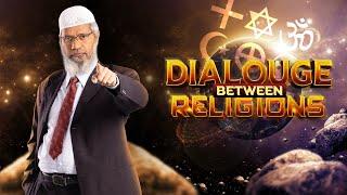 Dialogue Between Religions | Dr Zakir Naik