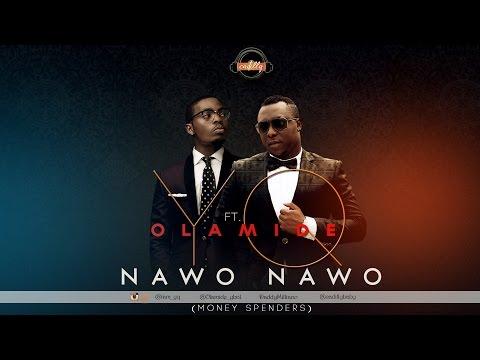 YQ - Nawo Nawo (ft. Olamide)