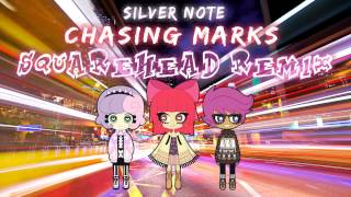 Silver Note - Chasing Marks (SquareHead Remix)