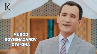 Murod Soyibnazarov - Ota-ona | Муроджон Сойибназаров - Ота-она