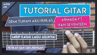 Tutorial Gitar (DEMI TUHAN AKU IKHLAS - ARMADA FT. IFAN SEVENTEEN) VERSI ASLI