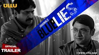BLUE LIES  | Official Trailer | ULLU Originals | Yashpal Sharma | Subrat Dutta