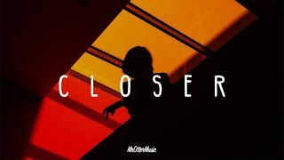 Download Lagu Closer | A Chill Mix Gratis STAFABAND