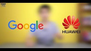 Nói kỹ hơn về vụ việc Google với Huawei!