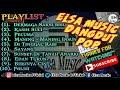 NEW ALBUM ELSA MUSIC POP DANGDUT KOPLO 2018