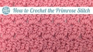 How to Crochet the Primrose Stitch