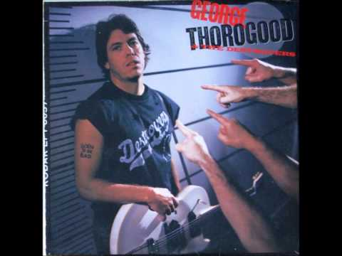 GEORGE THOROGOOD - Treat Her Right