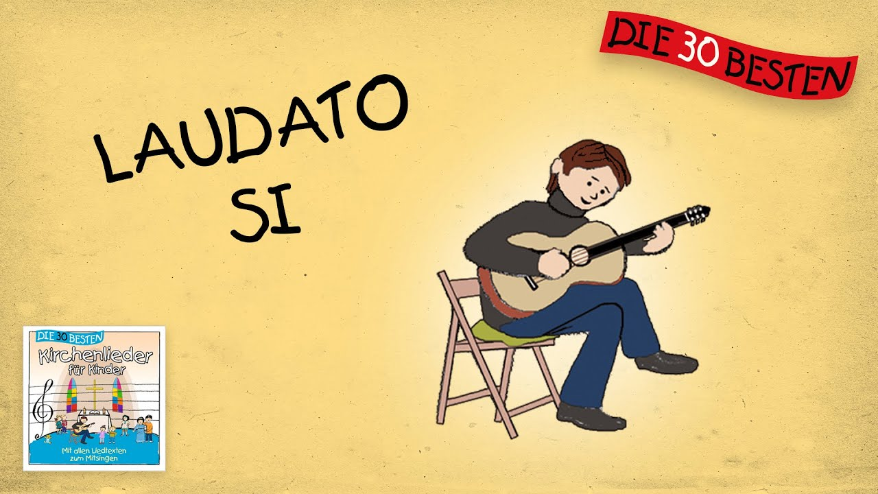 Laudato Si - Die besten Kirchenlieder für Kinder