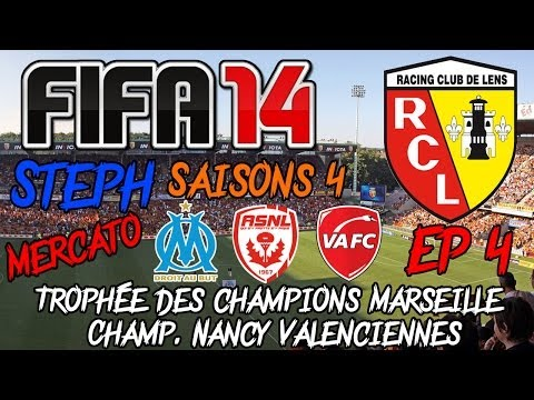 FIFA 14 - Carrière S4 - RCL Ep4 - Cp. Marseille Champ. Nancy Valenciennes - Let's Play FR