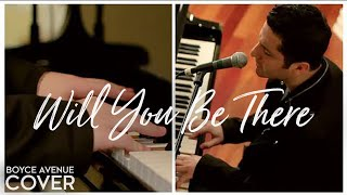 Michael Jackson - Will You Be There (Boyce Avenue acoustic/piano cover) on iTunes & Spotify