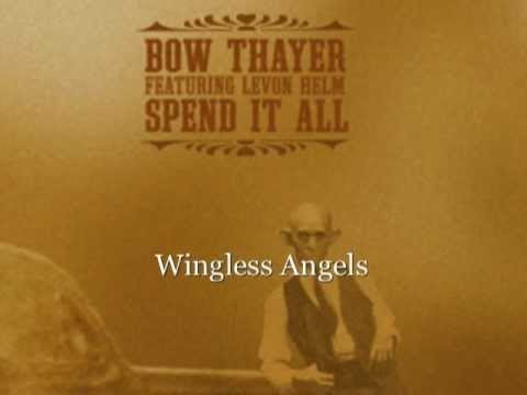 Bow Thayer - Wingless Angels