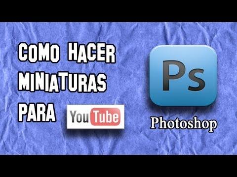 Como Hacer Miniaturas o Portadas para YouTube con Photoshop | Experimentos Caseros
