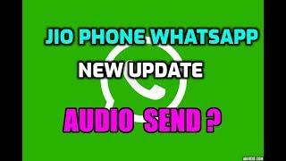 Jio phone me whatsapp  new update//  AUDIO  send.  /2019 march 17