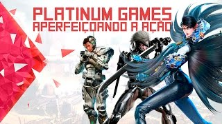 Platinum Games: Aperfeiçoando a Ação