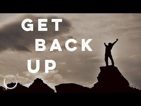 Get Back Up - Motivational Video 2017