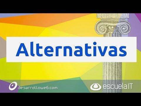 Alternativas o condicionales