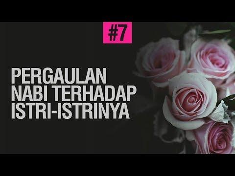 Pergaulan Nabi Terhadap Istri-istrinya #7 - Ustadz Khairullah Anwar Luthfi