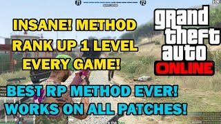 GTA 5 Online- INSANE! RANK UP 1 LEVEL EVERY GAME! BEST RP METHOD (Works On All Patches)