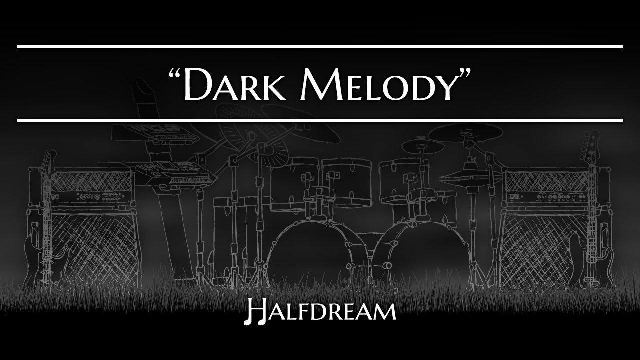 Dark Melody Halfdream Dark Melody