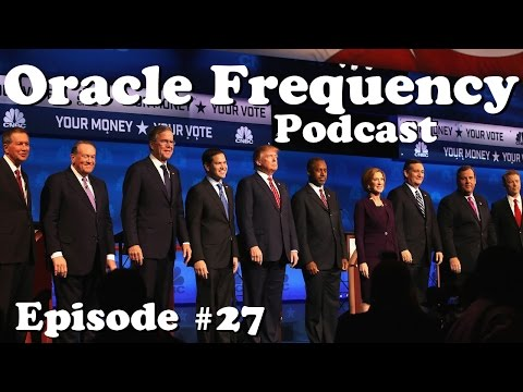 CNBC 2016 Republican Presidential Debate Recap 10/28/15 - The Oracle Frequency Podcast #27