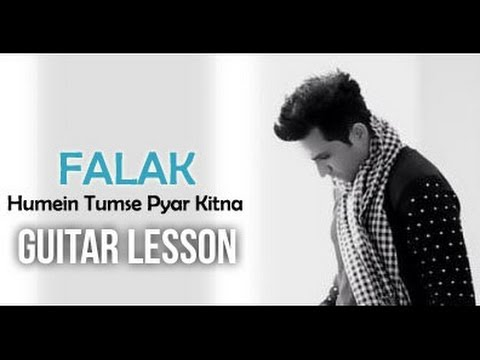 Hume Tumse Pyaar Kitna Guitar Tabs, Chords Falak Shabir Unplugged video