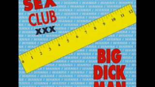 Sex Club XXX - Big Dick Man (1994)